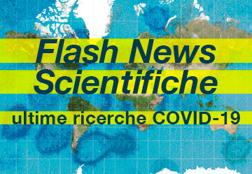 Flash News Scientifiche sulle ultime ricerche in campo di COVID-19